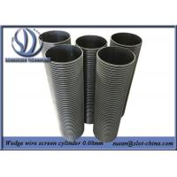 Buy cheap Wedge Wire Screen Cylinders 0.08mm Filtering Gap Flow Inside Out product